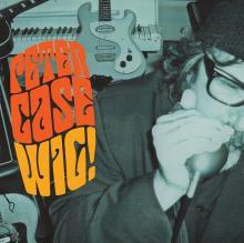 Peter Case - Wig! - DIGITAL