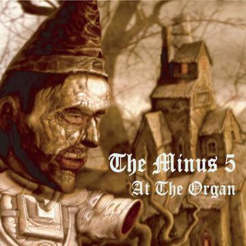 The Minus 5 - At The Organ EP