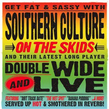 Southern Culture On The Skids - Doublewide and Live
