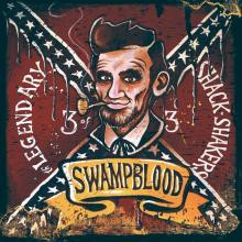 Legendary Shack*Shakers - Swampblood