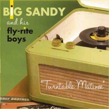 Big Sandy & His Flyrite Boys - Turntable Matinee