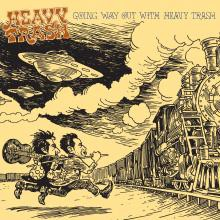 Heavy Trash - Going Way Out with Heavy Trash