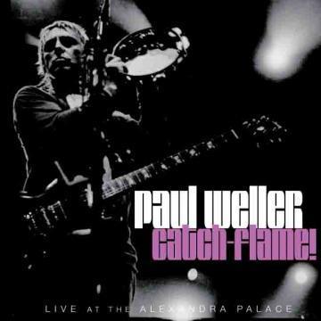 Paul Weller - Catch-Flame!