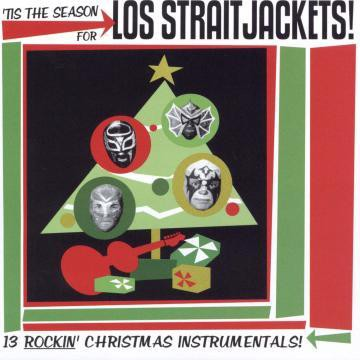 Los Straitjackets - Tis The Season ForLos Straitjackets