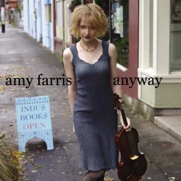 Amy Farris - Anyway
