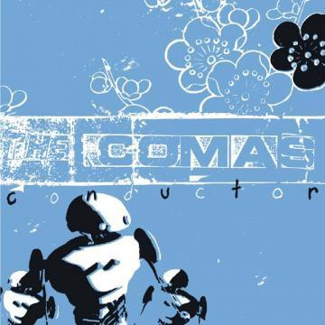 The Comas - Conductor
