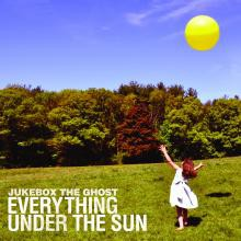 Jukebox the Ghost - Everything Under the Sun - DIGITAL
