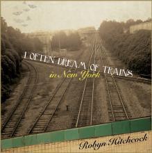 Robyn Hitchcock - I Often Dream Of Trains In New York - DIGITAL