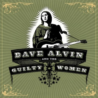 Dave Alvin and The Guilty Women - Dave Alvin and The Guilty Women