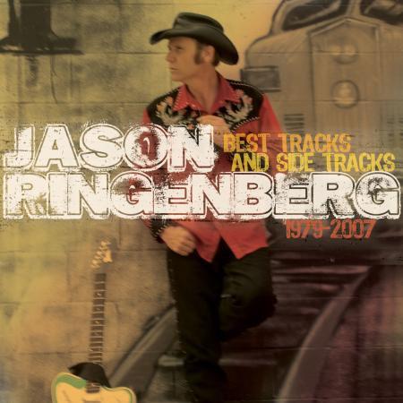 Jason Ringenberg - Best Tracks and Side Tracks 1979-2007 - Bundle