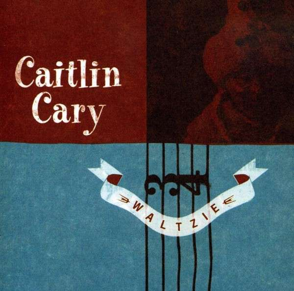 Caitlin Cary - Waltzie