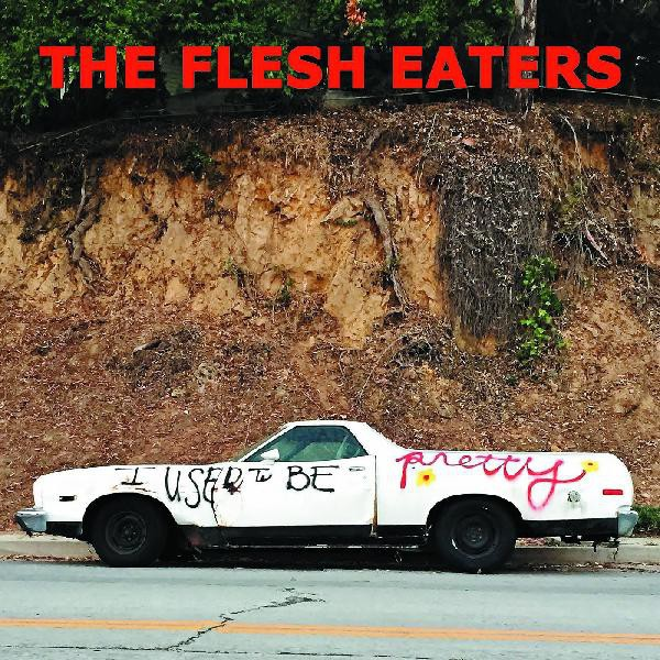 The Flesh Eaters - I Used To Be Pretty - Deluxe Bundle