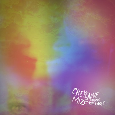 Cheyenne Mize - Among The Grey - Bundle