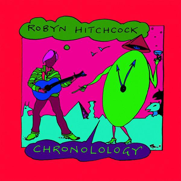 Robyn Hitchcock - Chronolology (The Very Best of Robyn Hitchcock) - DIGITAL