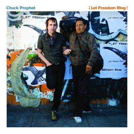Chuck Prophet - Let Freedom Ring