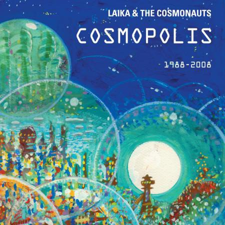 Laika & The Cosmonauts - Cosmopolis - Bundle