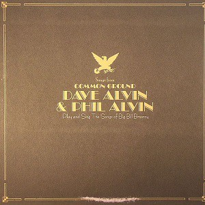 Dave Alvin & Phil Alvin - Songs From Common Ground - LP