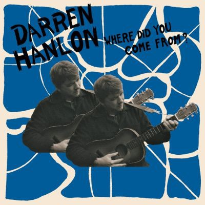 Darren Hanlon - Where Did You Come From - Digital Album