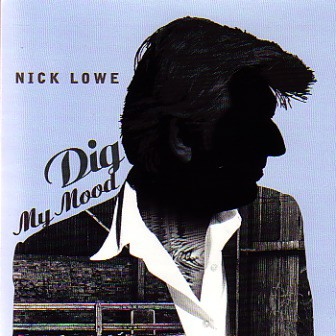 Nick Lowe - Dig My Mood - Bundle