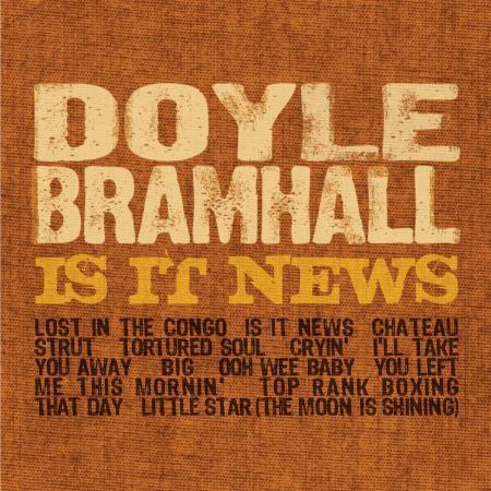 Doyle Bramhall - Is It News?