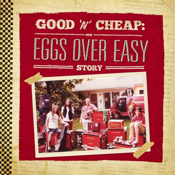 Eggs Over Easy - Good n Cheap: The Eggs Over Easy Story