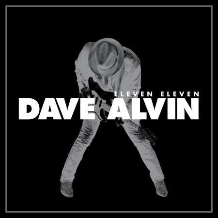Dave Alvin - Eleven Eleven Expanded - Bundle