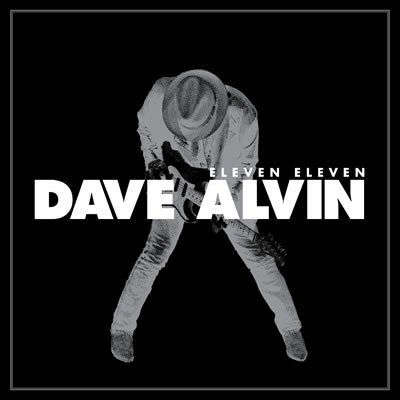 Dave Alvin - Eleven Eleven Expanded