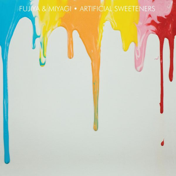 Fujiya & Miyagi - Artificial Sweeteners