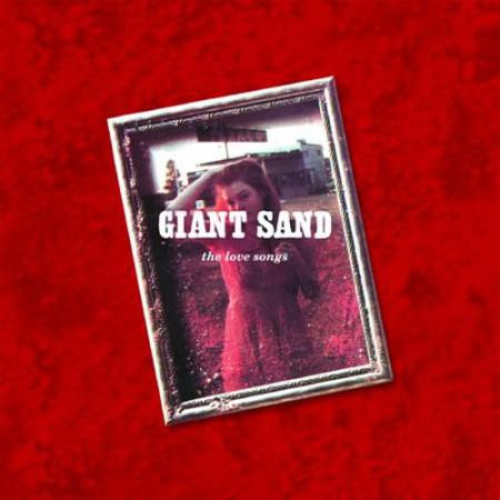 Giant Sand The Love Songs - CD