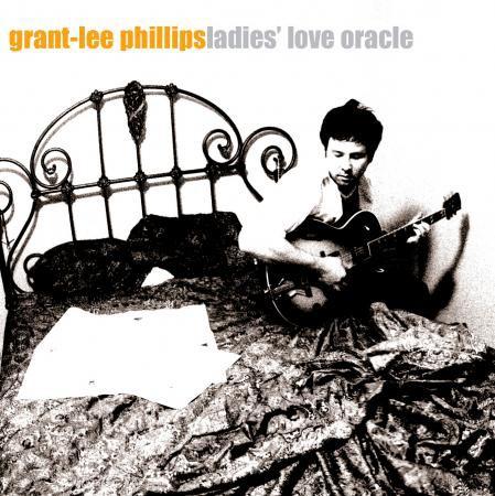 Grant-Lee Phillips - Ladies' Love Oracle - Bundle