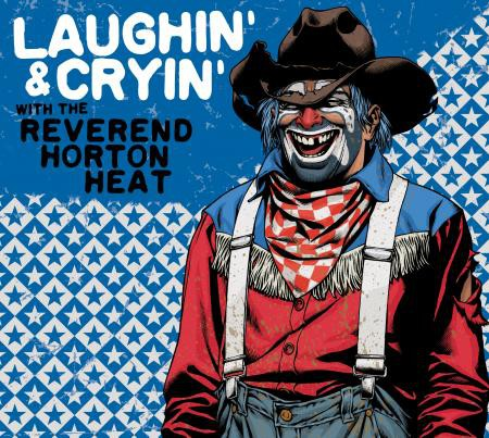 The Reverend Horton Heat - Laughin' and Cryin' With The Reverend Horton Heat - Bundle