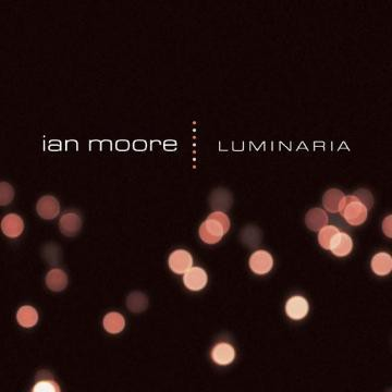 Ian Moore - Luminaria - Bundle