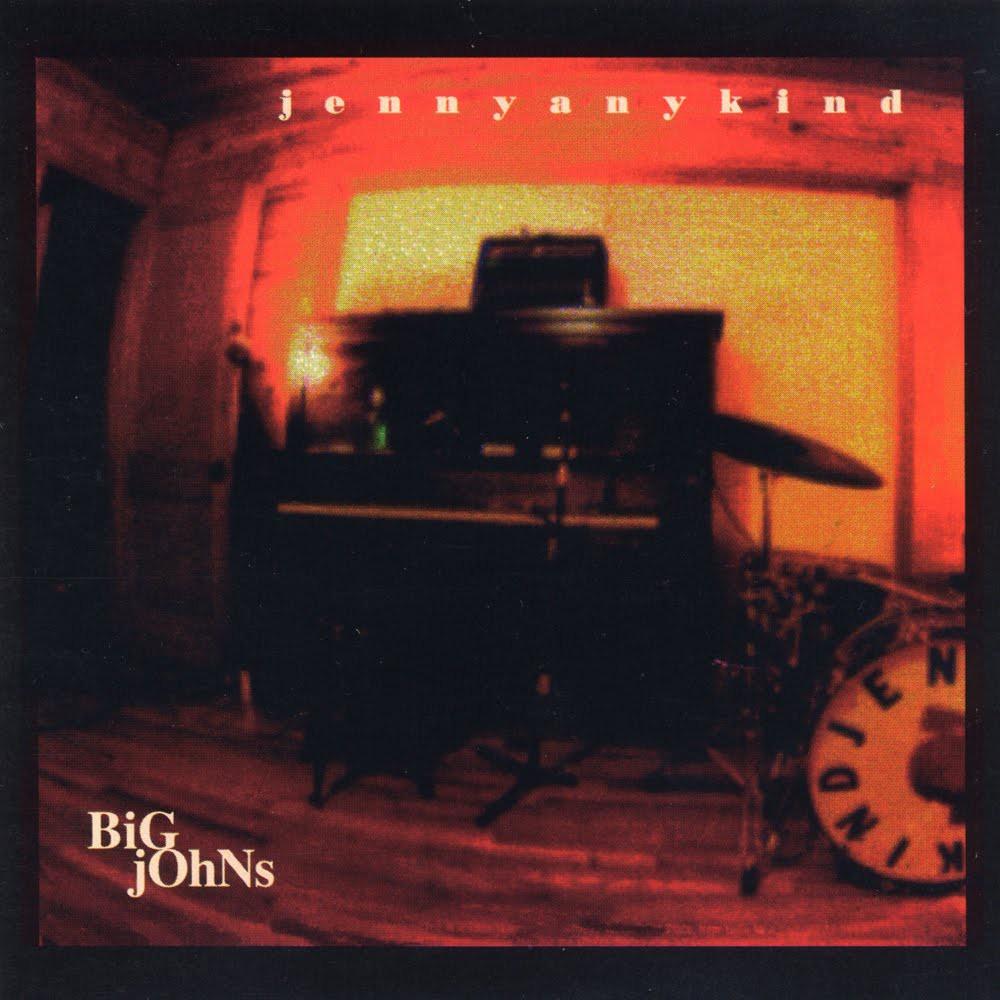 Jennyanykind - Big Johns