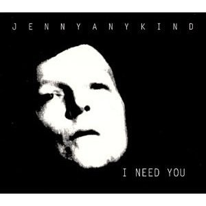Jennyanykind - I Need You