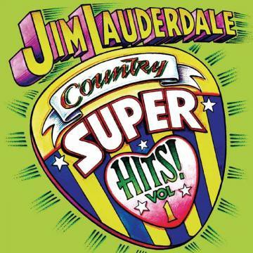 Jim Lauderdale - Country Super Hits: Vol. 1