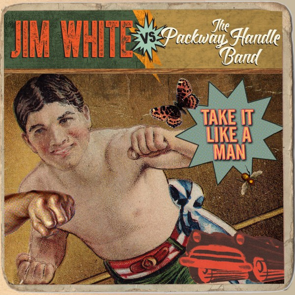 Jim White vs The Packway Handle Band - Take It Like A Man - Digital Mp3 Album