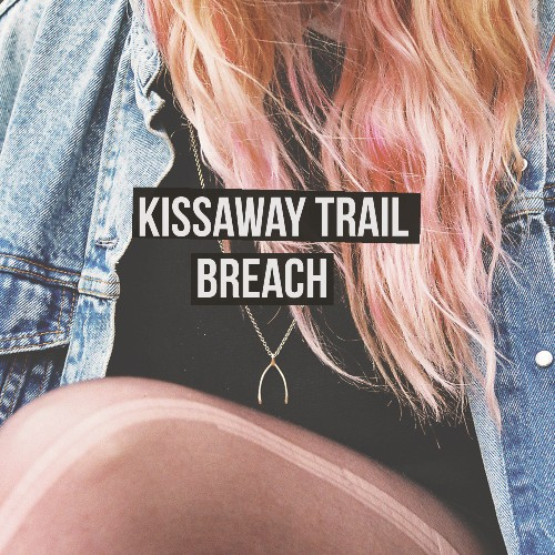 The Kissaway Trail - Breach - Bundle