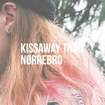 The Kissaway Trail - Nørrebro - Life Is A B-Side EP - DIGITAL