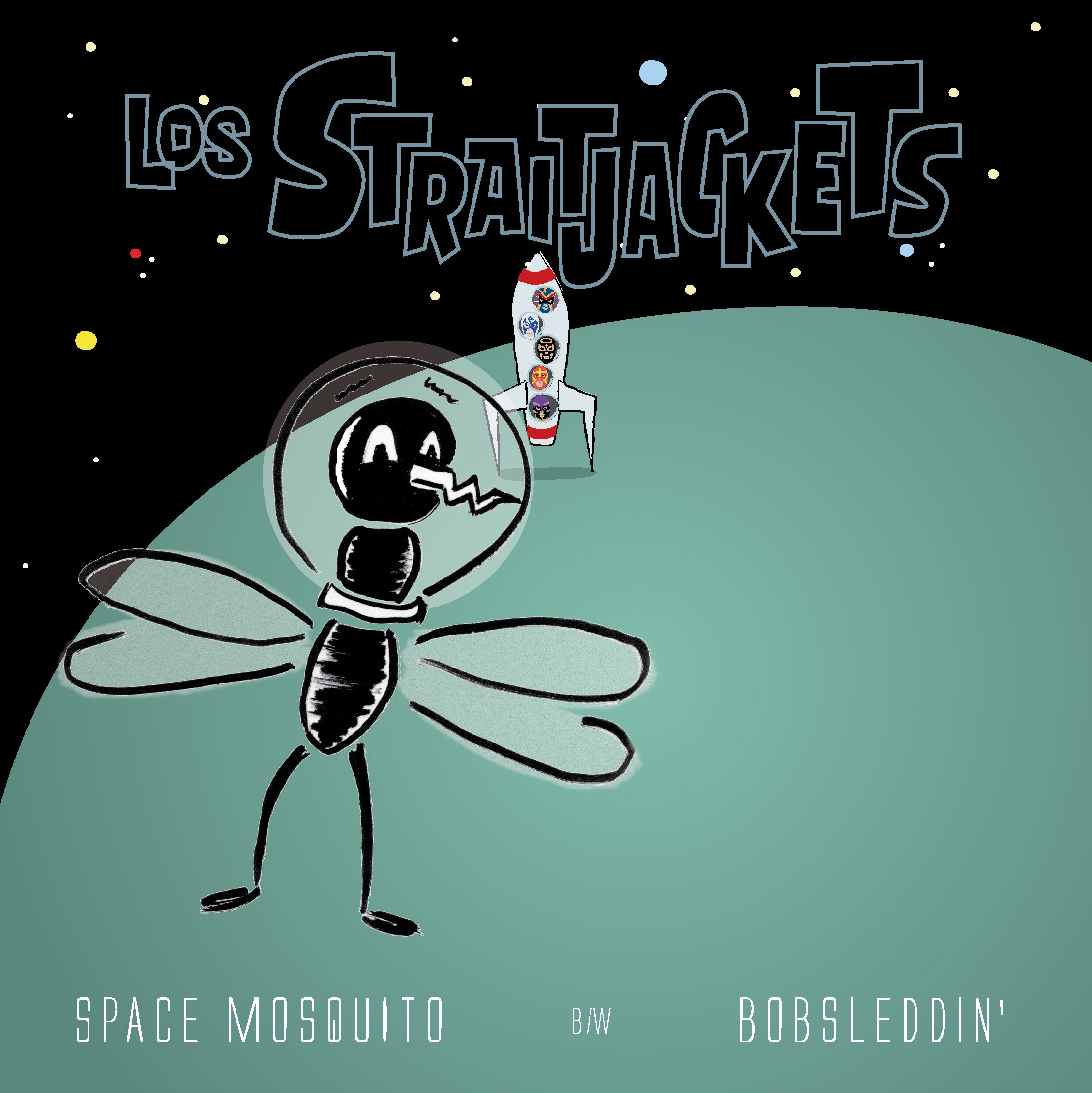 "Los Straitjackets - ""Space Mosquito"" b/w ""Bobsleddin'"""