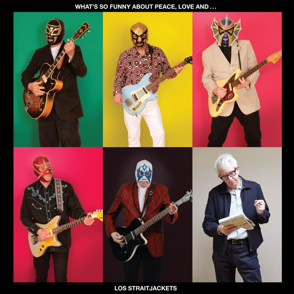 Los Straitjackets - What's So Funny About Peace Love And Los Straitjackets - Digital Album