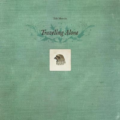 Tift Merritt - Traveling Alone Expanded Edition - Bundle