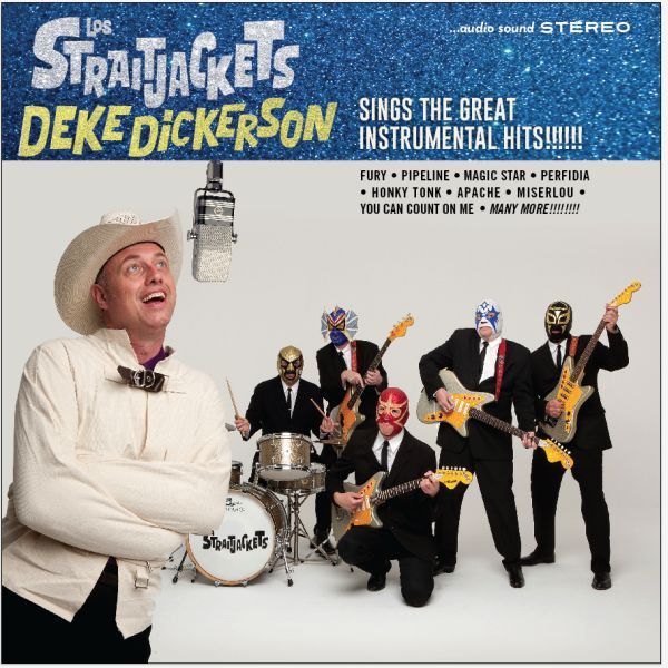 Los Straitjackets - Deke Dickerson Sings The Great Instrumental Hits