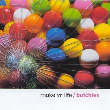 The Butchies - Make Yr Life - Music + Merch Bundle