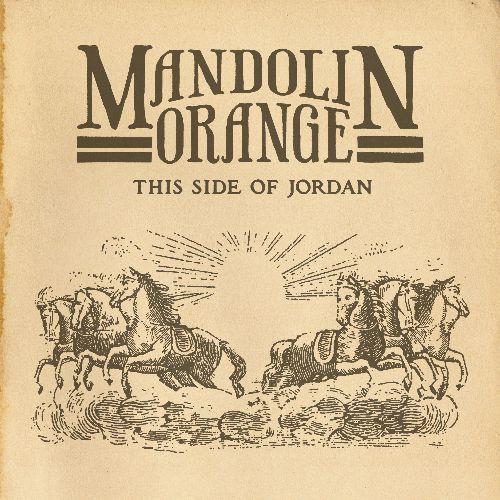 Mandolin Orange - This Side of Jordan - CD