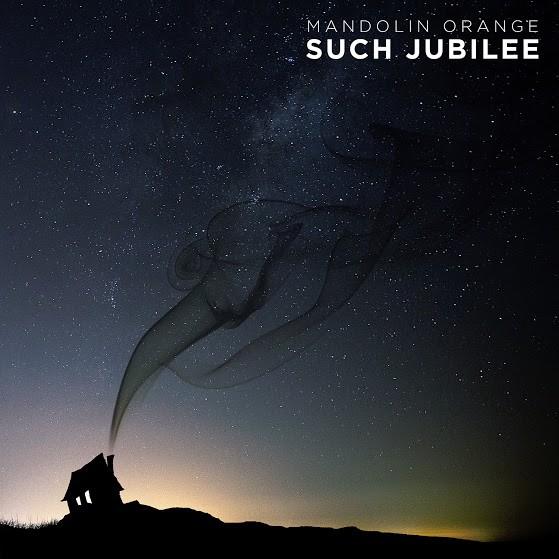 Mandolin Orange - Such Jubilee - Digital Album