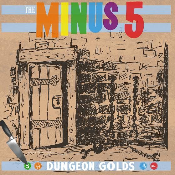 The Minus 5 - Dungeon Gold's - Digital Album