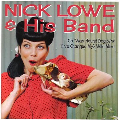 """Nick Lowe - """"Go 'Way Hound Dog"""" 7-Inch"""