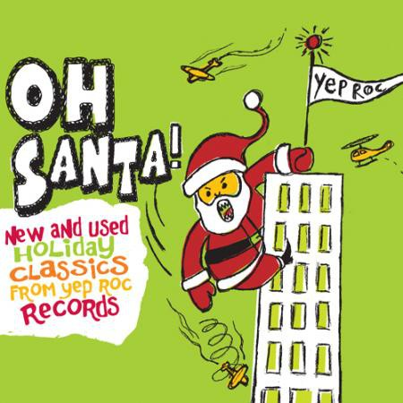 Various Artists - Oh Santa! New & Used Christmas Classics from Yep Roc - Bundle