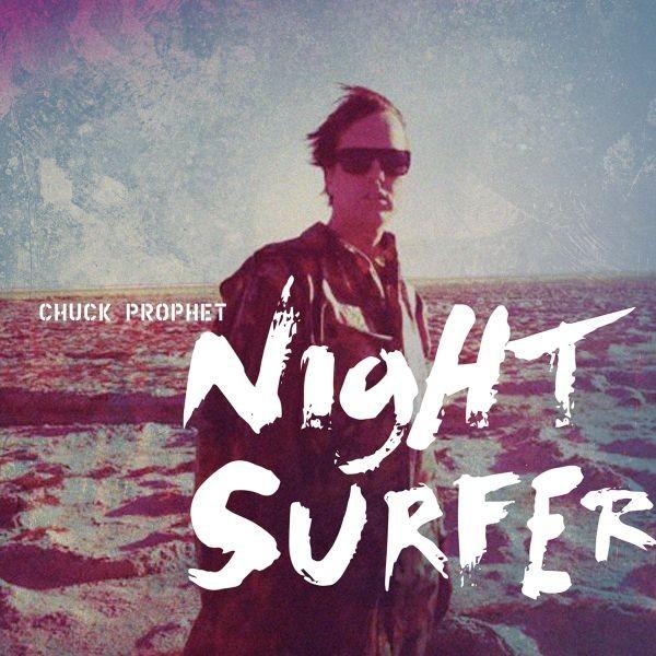 Chuck Prophet - Night Surfer - Digital MP3 Album