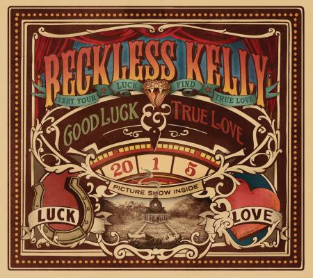 Reckless Kelly - Good Luck and True Love